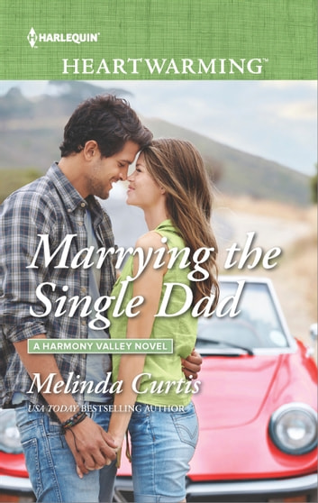 Marrying the Single Dad ebook by Melinda Curtis