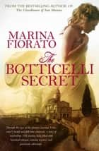 Botticelli Secret ebook by Marina Fiorato