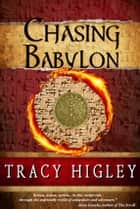 Chasing Babylon eBook by Tracy Higley