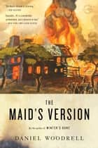 The Maid's Version - A Novel ebook by