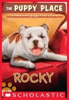 The Puppy Place #26: Rocky ebook by Ellen Miles