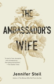 The Ambassador's Wife - A Novel ebook by Jennifer Steil