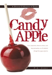 Candy Apple - A Diverse Collection of Poems ebook by F.L. Jones