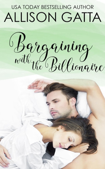 Bargaining with the Billionaire - Honeybrook Love, Inc., #3 ebook by Allison Gatta