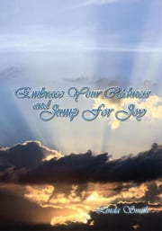 Embrace Your Richness and Jump For Joy ebook by Linda Smith