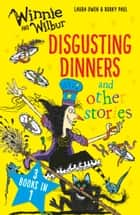 Winnie and Wilbur: Disgusting Dinners and Other Stories ebook by Laura Owen, Korky Paul
