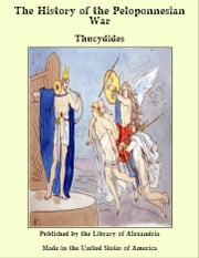 The History of the Peloponnesian War ebook by Thucydides