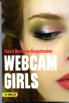 Webcamgirls ebook by Theo Hoogstraaten,Marianne Hoogstraaten