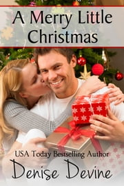 A Merry Little Christmas ebook by Denise Devine