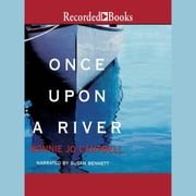 Once Upon a River audiobook by Bonnie Jo Campbell