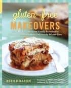 Gluten-Free Makeovers ebook by Beth Hillson