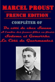 Marcel Proust Compléter of A la Recherche du Temps Perdu Series (French Edition) ebook by Marcel Proust