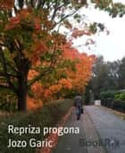 Repriza progona ebook by Jozo Garic