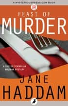 Feast of Murder eBook by Jane Haddam
