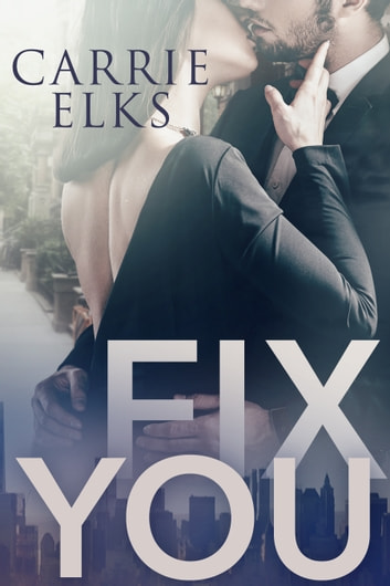 Fix You ebook by Carrie Elks