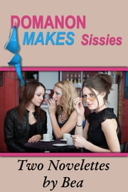 DOMANON MAKES Sissies ebook by Bea