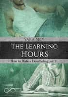 The learning hours (versione italiana) eBook by Sara Ney