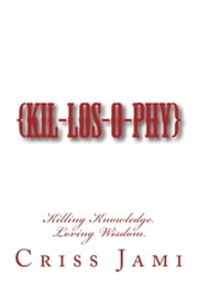 Killosophy ebook by Criss Jami