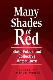 Many Shades of Red - State Policy and Collective Agriculture ebook by