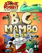 Stone Rabbit #1: BC Mambo ebook by Erik Craddock, Erik Craddock