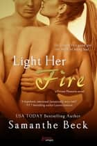 Light Her Fire eBook par Samanthe Beck