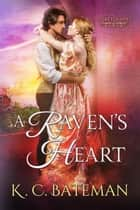 A Raven's Heart - Secrets & Spies, #2 ebook by