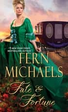 Fate & Fortune ebook by Fern Michaels