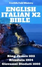 English Italian x2 Bible - King James 1611 - Riveduta 1924 - Giovanni Diodati 1603 ebook by TruthBeTold Ministry, King James, Giovanni Luzzi,...