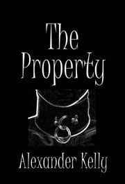 The Property ebook by Alexander Kelly