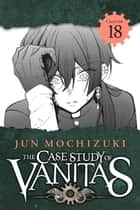 The Case Study of Vanitas, Chapter 18 ebook by Jun Mochizuki