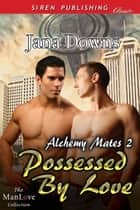 Possessed by Love ebook by Jana Downs