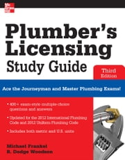 Plumber's Licensing Study Guide, Third Edition ebook by Michael Frankel, R. Woodson
