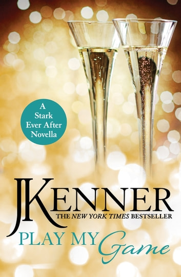 Play My Game: A Stark Ever After Novella ebook by J. Kenner