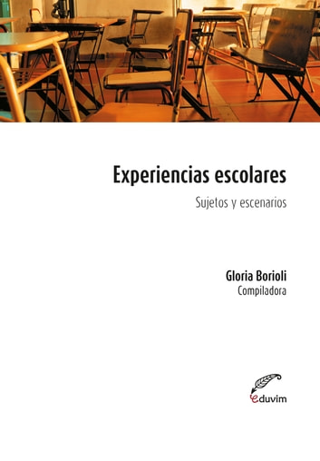 Experiencias escolares - Sujetos y territorios  ebook by Gloria Borioli