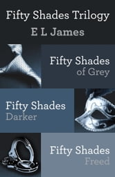 Fifty Shades Trilogy Bundle - Fifty Shades of Grey; Fifty Shades Darker; Fifty Shades Freed ebook by E L James