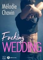 Fucking Wedding eBook by Mélodie Chavin