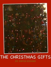 The Christmas Gifts ebook by Kevin Hughes