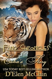 Fang Chronicles: Esha's Story ebook by D'Elen McClain