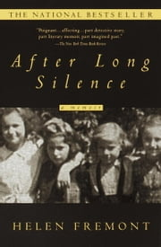 After Long Silence - A Memoir ebook by Helen Fremont