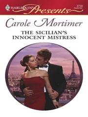 The Sicilian's Innocent Mistress ebook by Carole Mortimer