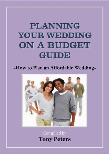 Planning Your Wedding On A Budget How To Plan An Affordable Wedding