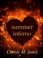 Summer Inferno ebook by Christy M. Jones