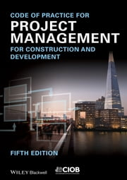 Code of Practice for Project Management for Construction and Development ebook by CIOB (The Chartered Institute of Building)