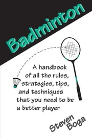 Backyard Games: Badminton ebook by Steven Boga