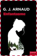 Enfantasme ebook by G.j. Arnaud