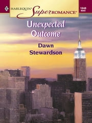 Unexpected Outcome ebook by Dawn Stewardson