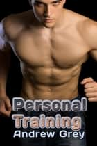 Personal Training ebook by Andrew Grey
