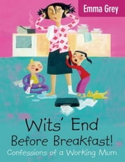 Wits' End Before Breakfast! ebook by Emma   Grey