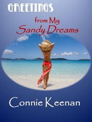Greetings From My Sandy Dreams ebook by Connie Keenan