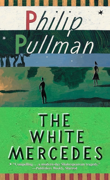 The White Mercedes ebook by Philip Pullman
